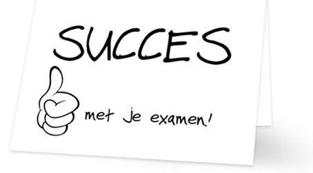 Alle eindexamenkandidaten: heel veel succes!